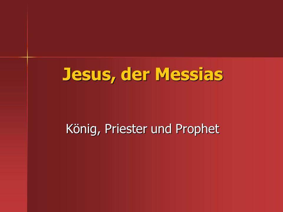 König, Priester und Prophet
