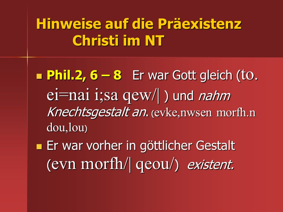 Hinweise auf die Präexistenz Christi im NT