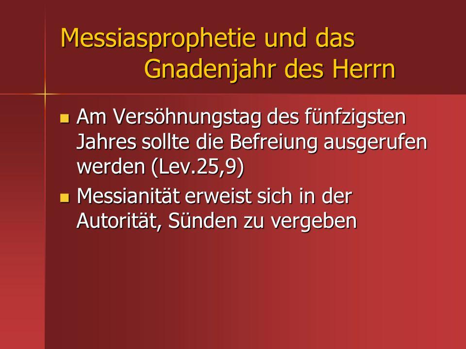 Messiasprophetie und das Gnadenjahr des Herrn