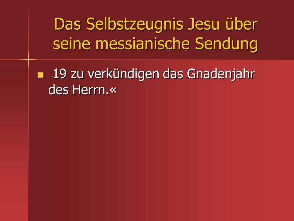 Das Selbstzeugnis Jesu über seine messianische Sendung