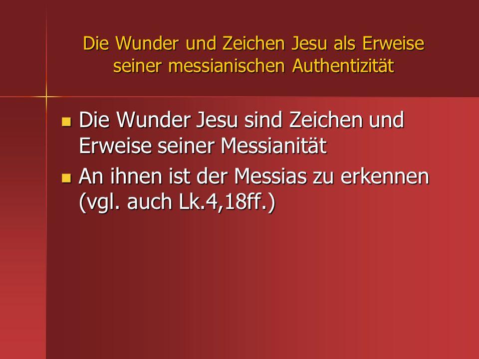 Die Wunder Jesu sind Zeichen und Erweise seiner Messianität