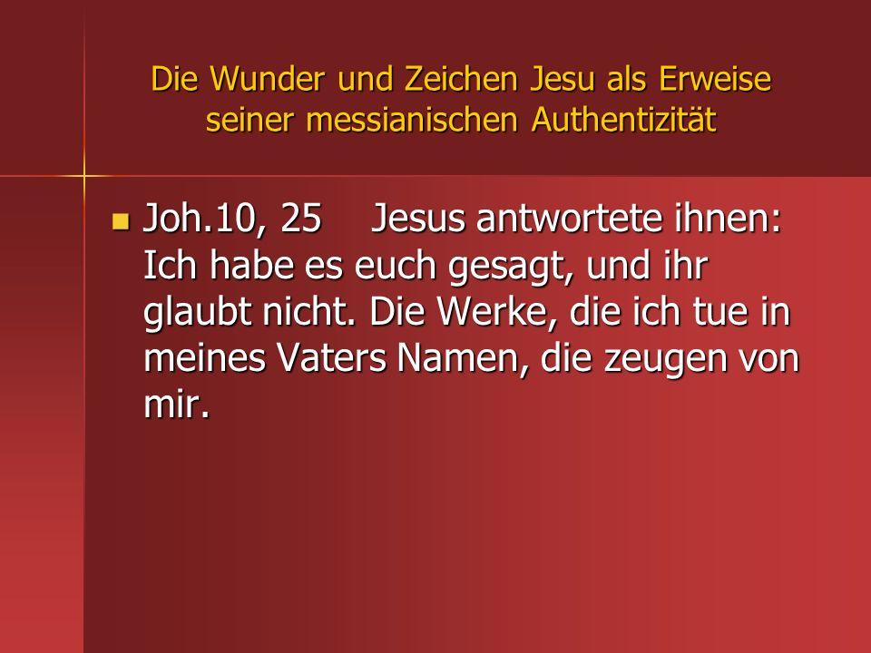 Die Wunder und Zeichen Jesu als Erweise seiner messianischen Authentizität