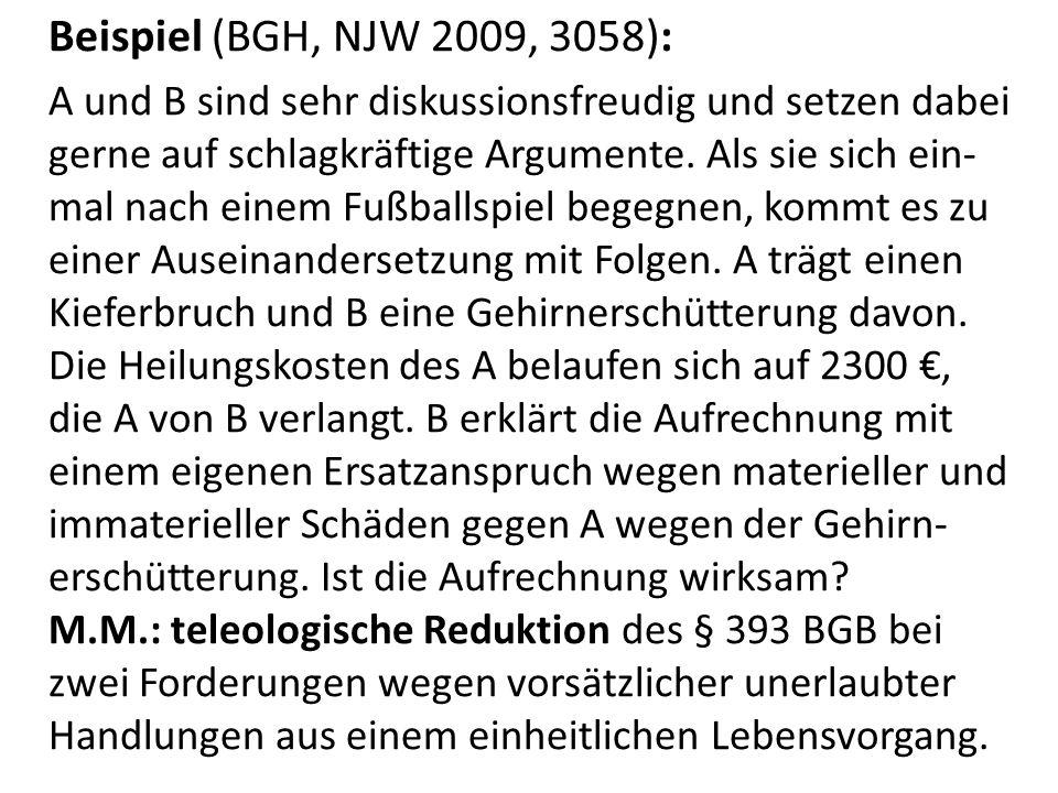 Beispiel (BGH, NJW 2009, 3058):