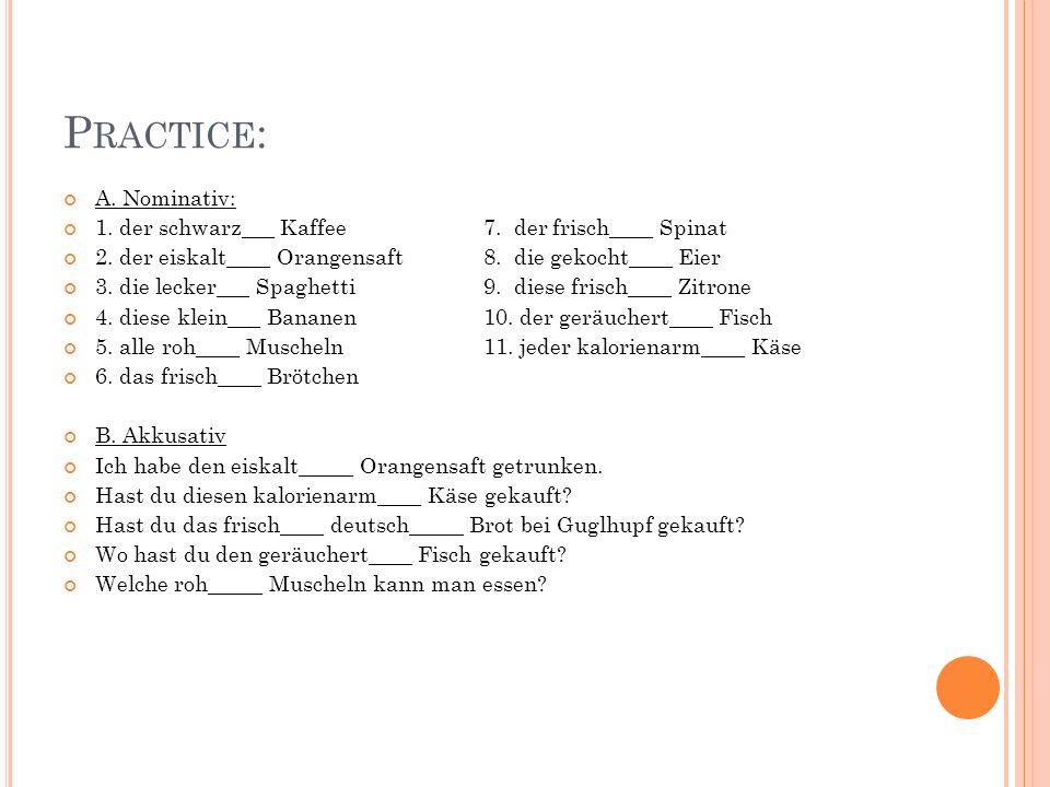 Practice: A. Nominativ: