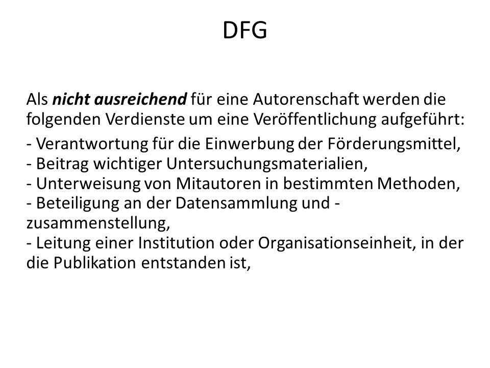 DFG Als nicht ausreichend für eine Autorenschaft werden die folgenden Verdienste um eine Veröffentlichung aufgeführt: