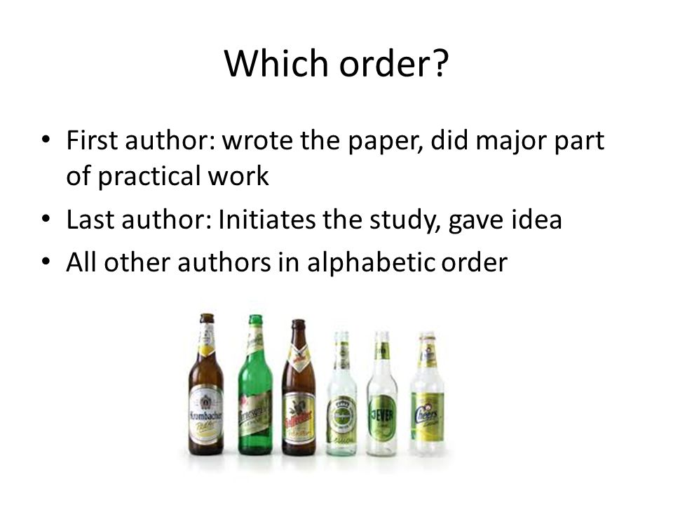 Which order First author: wrote the paper, did major part of practical work. Last author: Initiates the study, gave idea.