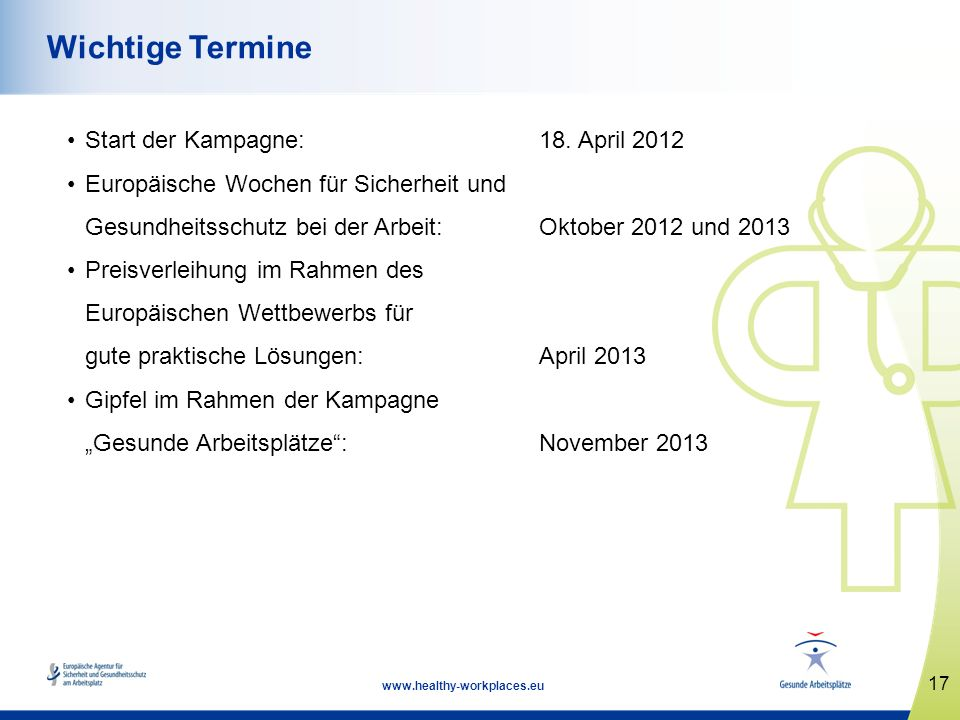 Wichtige Termine Start der Kampagne: 18. April 2012
