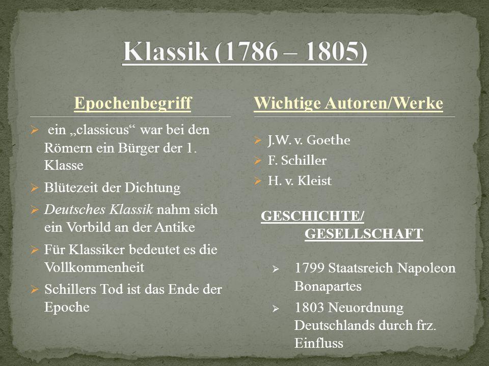 Klassik (1786 – 1805) Epochenbegriff Wichtige Autoren/Werke