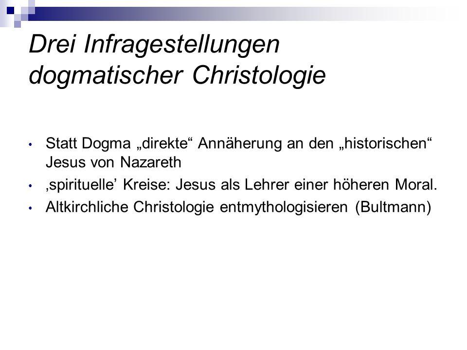 Drei Infragestellungen dogmatischer Christologie