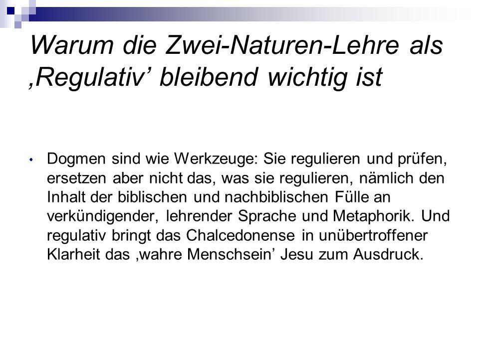Warum die Zwei-Naturen-Lehre als 'Regulativ' bleibend wichtig ist
