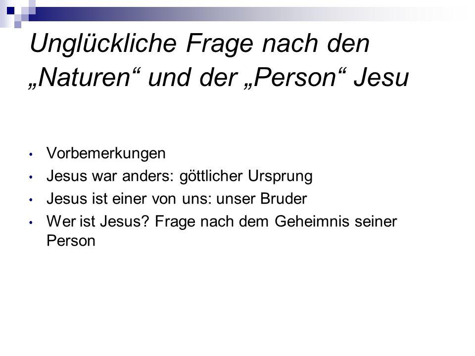 """Unglückliche Frage nach den """"Naturen und der """"Person Jesu"""