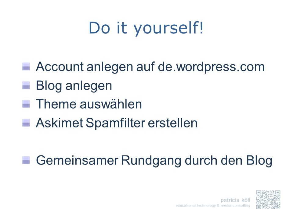 Do it yourself! Account anlegen auf de.wordpress.com Blog anlegen