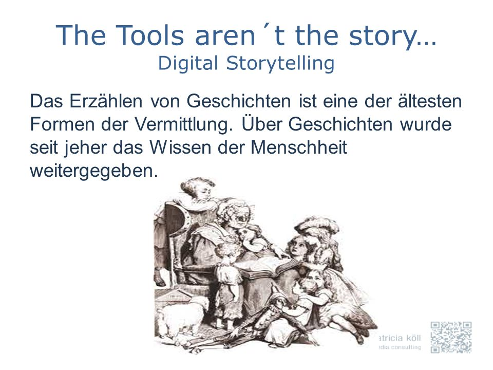 The Tools aren´t the story… Digital Storytelling
