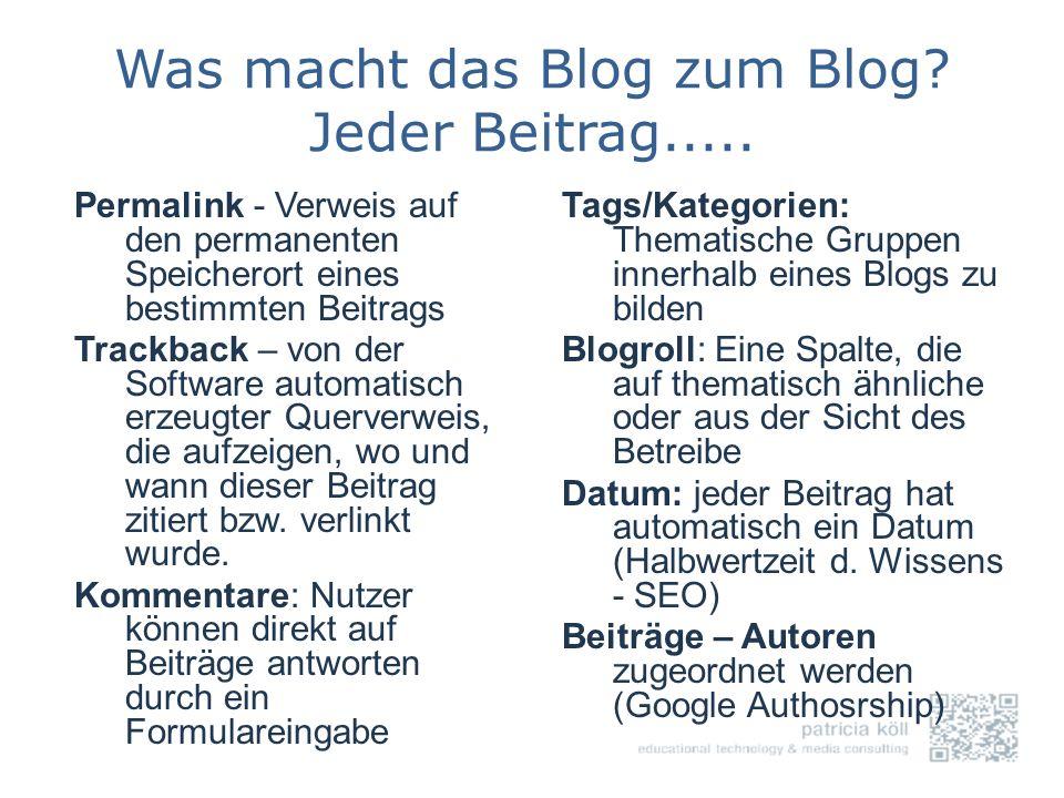 Was macht das Blog zum Blog Jeder Beitrag.....