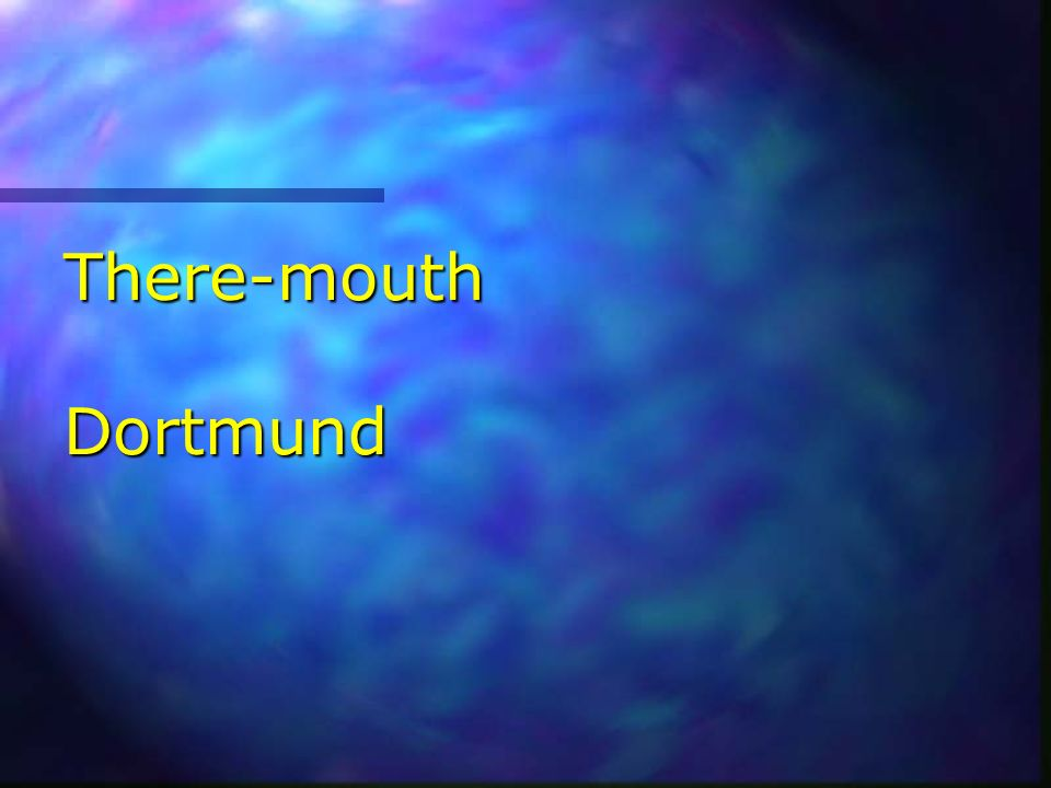 There-mouth Dortmund