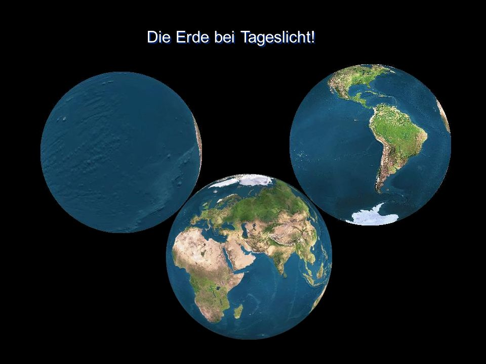 Die Erde bei Tageslicht!