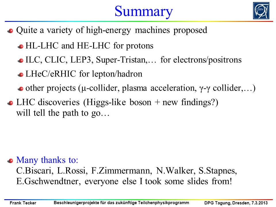 Summary Quite a variety of high-energy machines proposed