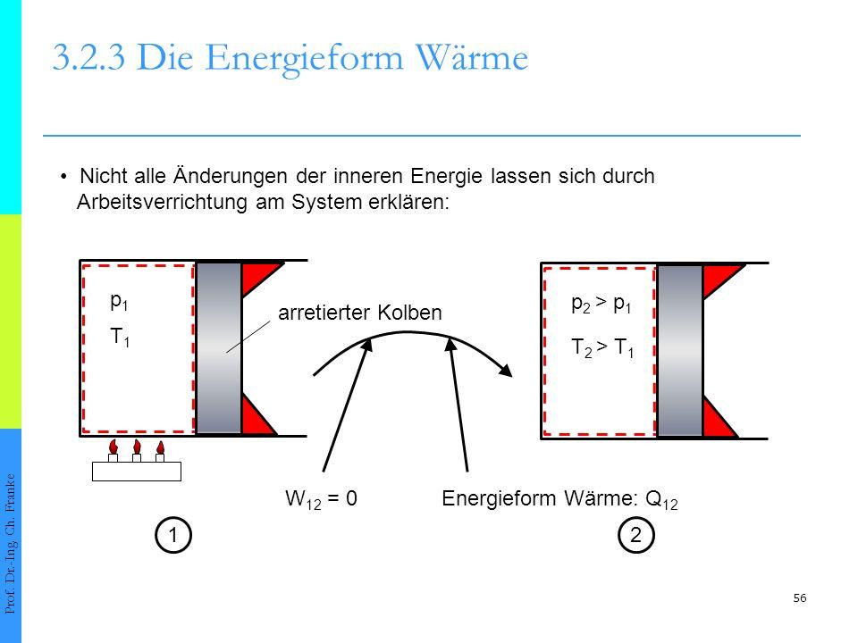 3.2.3 Die Energieform Wärme • Nicht alle Änderungen der inneren Energie lassen sich durch. Arbeitsverrichtung am System erklären:
