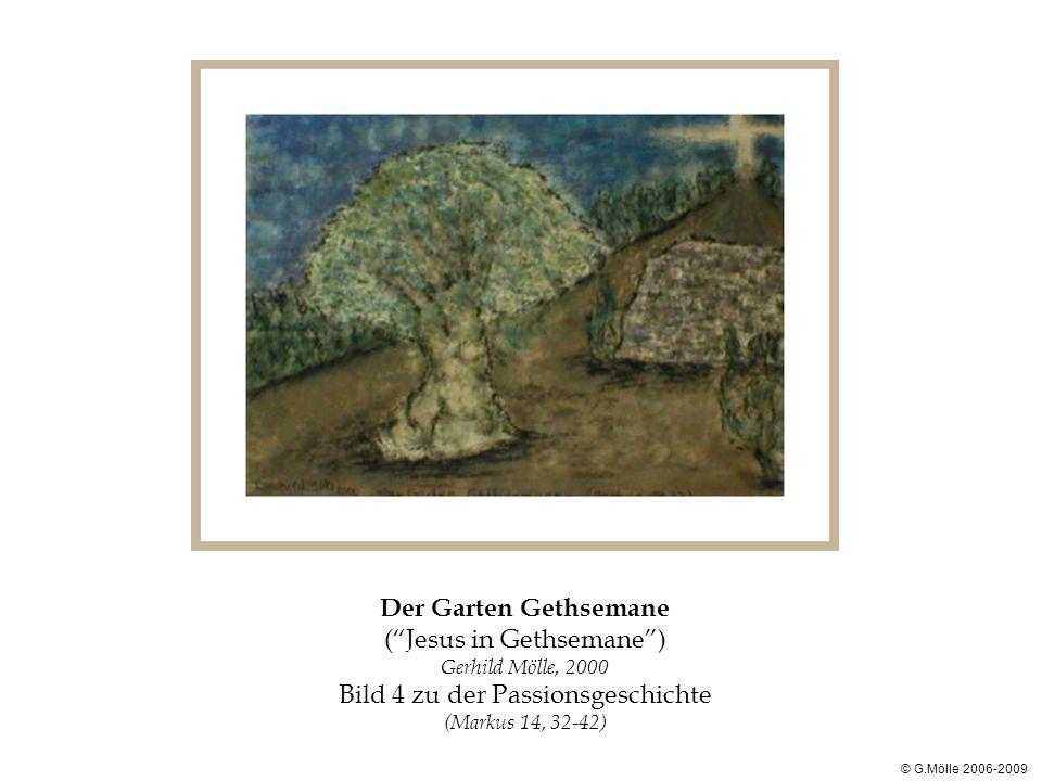 Der Garten Gethsemane ( Jesus in Gethsemane ) Gerhild Mölle, 2000