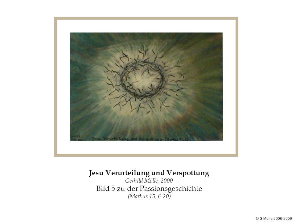 Jesu Verurteilung und Verspottung Gerhild Mölle, 2000