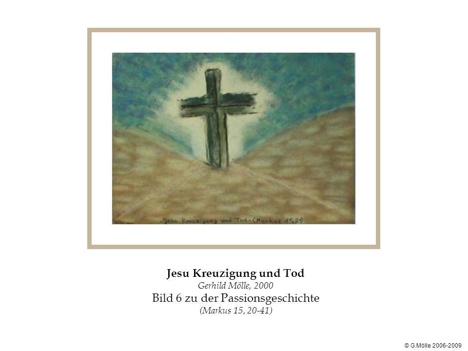Jesu Kreuzigung und Tod Gerhild Mölle, 2000