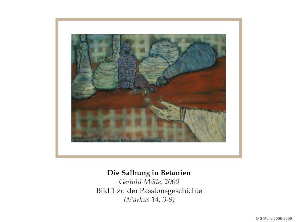 Die Salbung in Betanien Gerhild Mölle, 2000