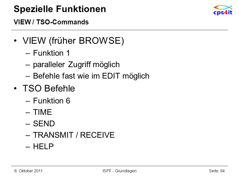 Spezielle Funktionen VIEW (früher BROWSE) TSO Befehle Funktion 1