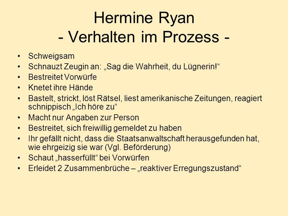 Hermine Ryan - Verhalten im Prozess -