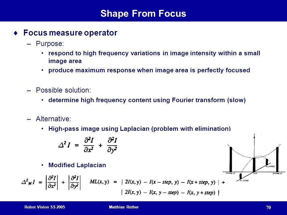 Shape From Focus Focus measure operator Purpose: Possible solution: