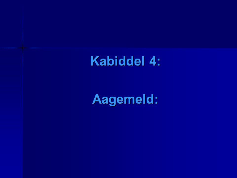 Kabiddel 4: Aagemeld:
