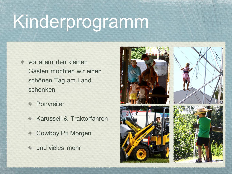 Kinderprogramm vor allem den kleinen Gästen möchten wir einen schönen Tag am Land schenken. Ponyreiten.