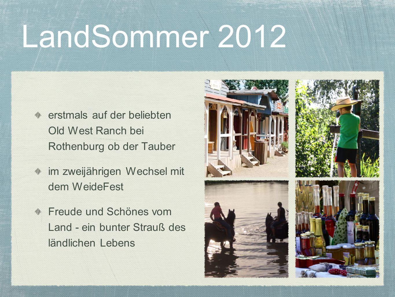 LandSommer 2012 erstmals auf der beliebten Old West Ranch bei Rothenburg ob der Tauber. im zweijährigen Wechsel mit dem WeideFest.