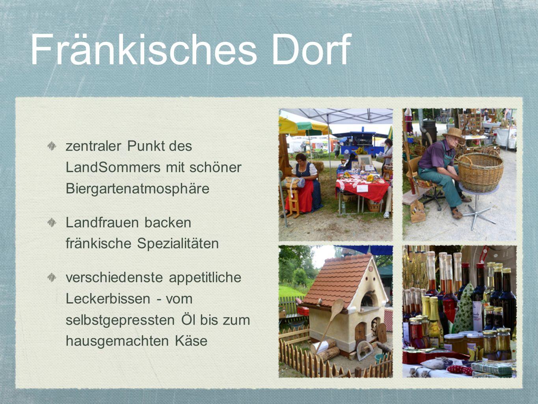 Fränkisches Dorf zentraler Punkt des LandSommers mit schöner Biergartenatmosphäre. Landfrauen backen fränkische Spezialitäten.