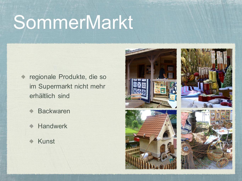 SommerMarkt regionale Produkte, die so im Supermarkt nicht mehr erhältlich sind. Backwaren. Handwerk.