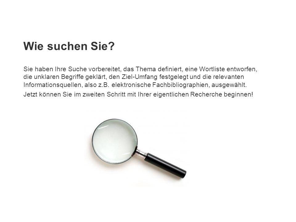 Wie suchen Sie