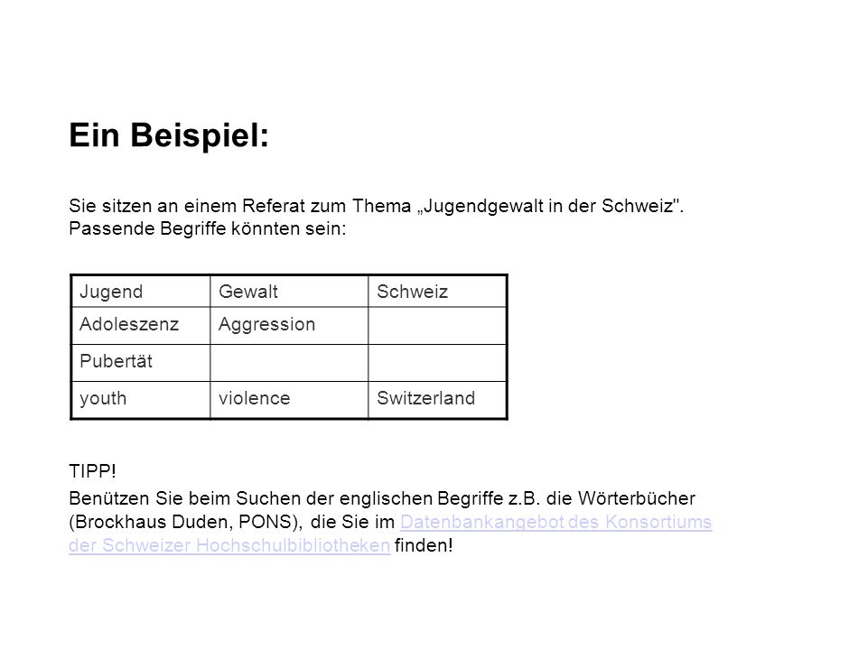 """Ein Beispiel: Sie sitzen an einem Referat zum Thema """"Jugendgewalt in der Schweiz . Passende Begriffe könnten sein:"""