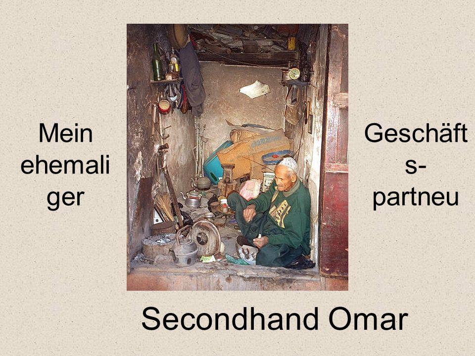 Mein ehemaliger Geschäfts-partneu Secondhand Omar