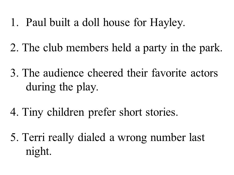 Paul built a doll house for Hayley.