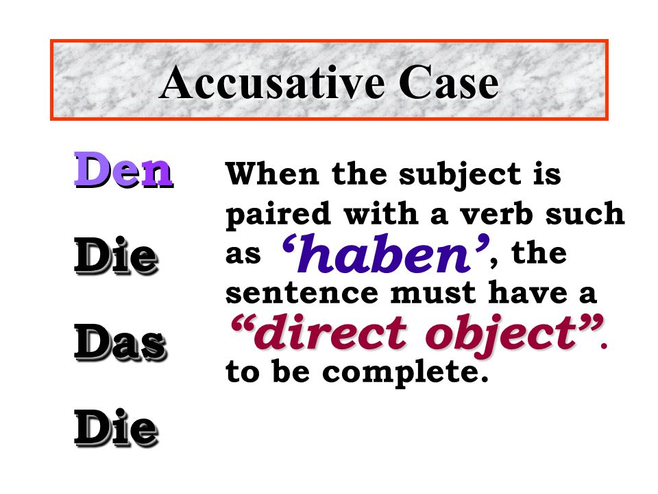 'haben' Accusative Case Den Die Das direct object .