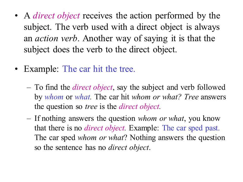 Example: The car hit the tree.
