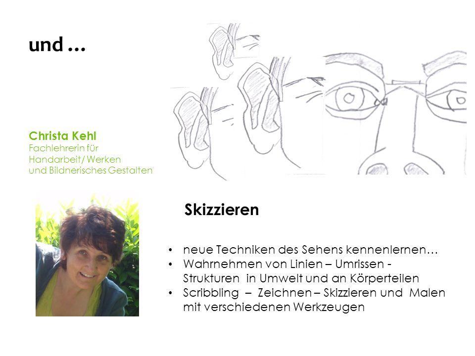 und … Christa Kehl Skizzieren neue Techniken des Sehens kennenlernen…