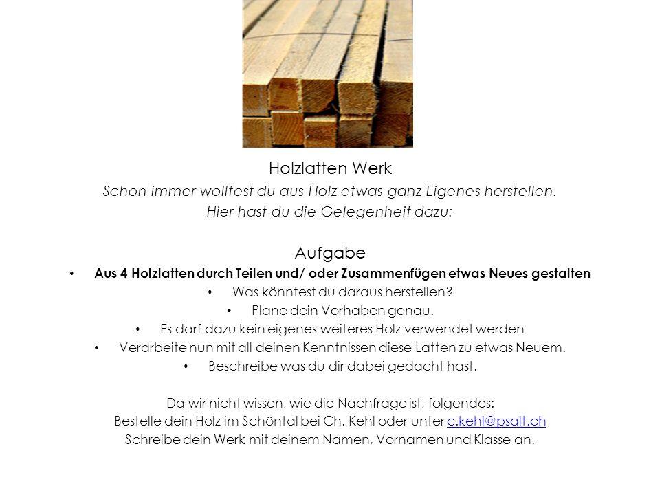 Holzlatten Werk Aufgabe