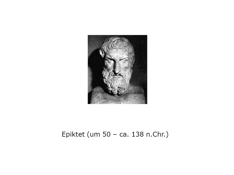 Epiktet (um 50 – ca. 138 n.Chr.)
