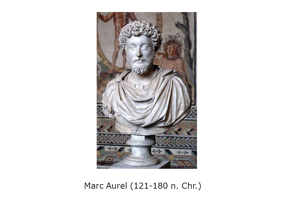 Marc Aurel (121-180 n. Chr.)