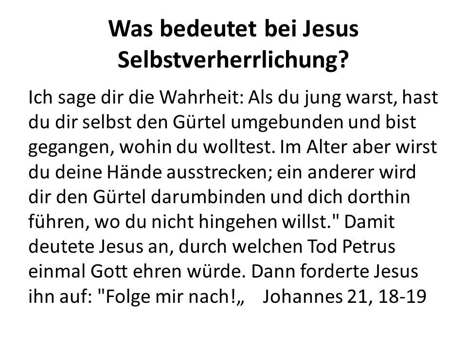 Was bedeutet bei Jesus Selbstverherrlichung