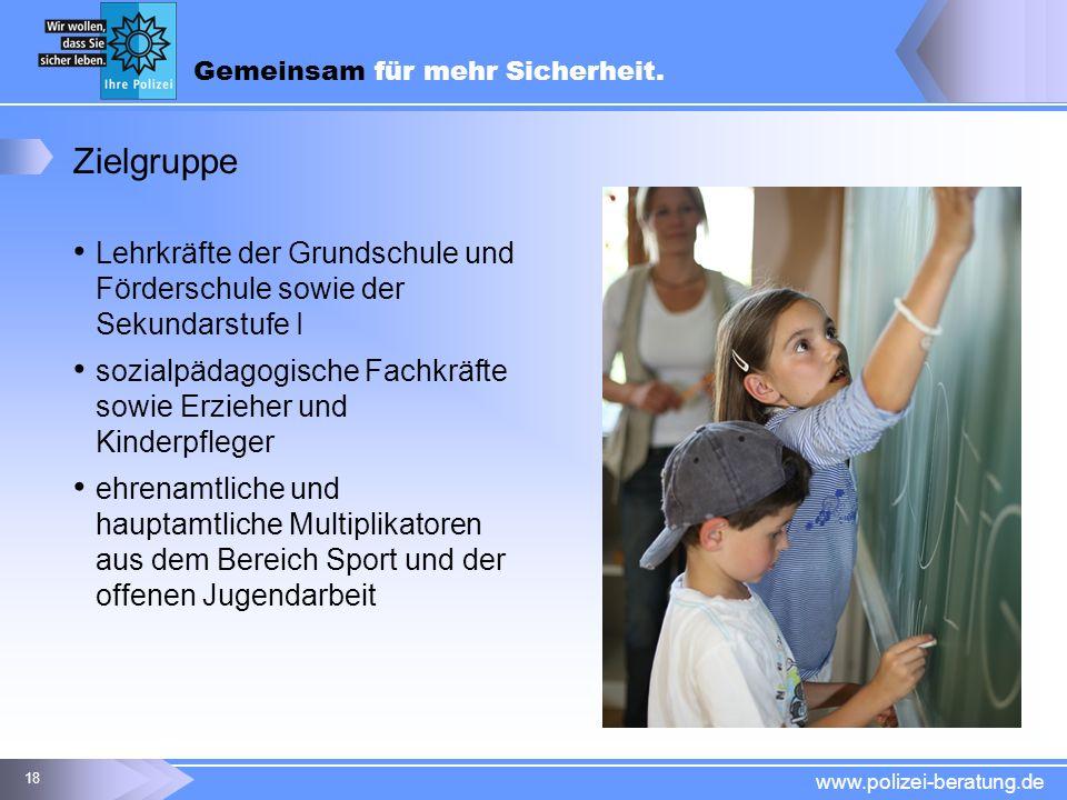 Zielgruppe Lehrkräfte der Grundschule und Förderschule sowie der Sekundarstufe I. sozialpädagogische Fachkräfte sowie Erzieher und Kinderpfleger.