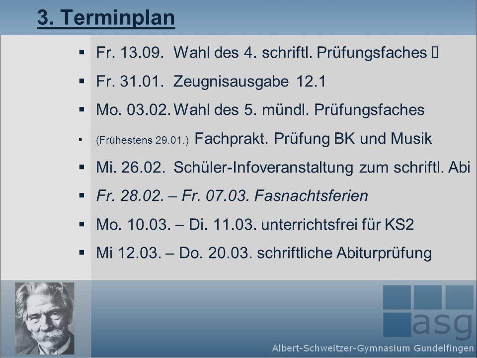 3. Terminplan Fr. 13.09. Wahl des 4. schriftl. Prüfungsfaches þ