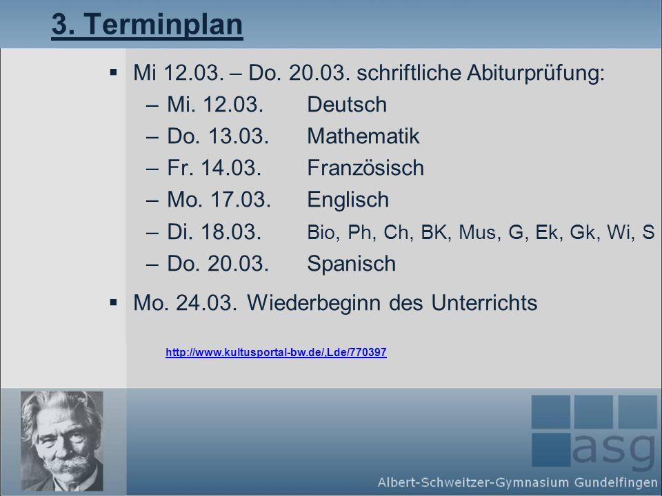 3. Terminplan Mi 12.03. – Do. 20.03. schriftliche Abiturprüfung: