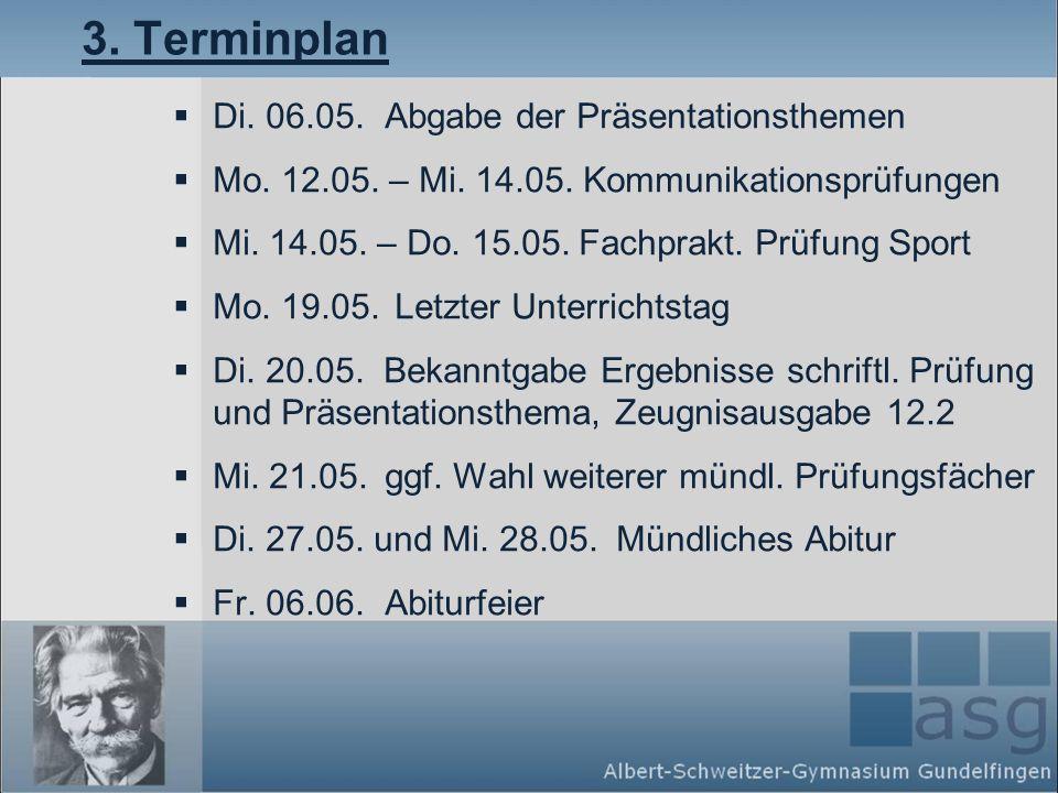 3. Terminplan Di. 06.05. Abgabe der Präsentationsthemen
