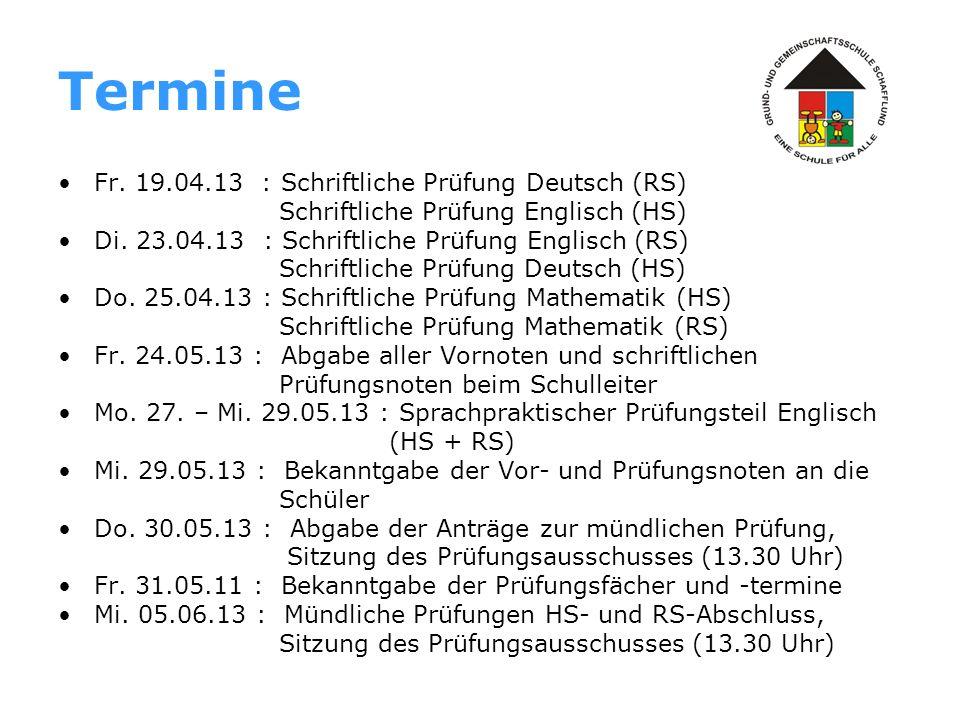Termine Fr. 19.04.13 : Schriftliche Prüfung Deutsch (RS)